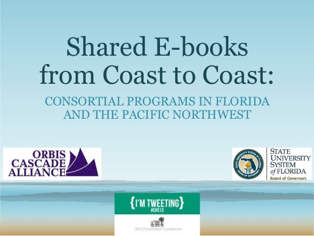 Shared E-books from Coast to Coast: CONSORTIAL PROGRAMS IN FLORIDA AND THE PACIFIC NORTHWEST