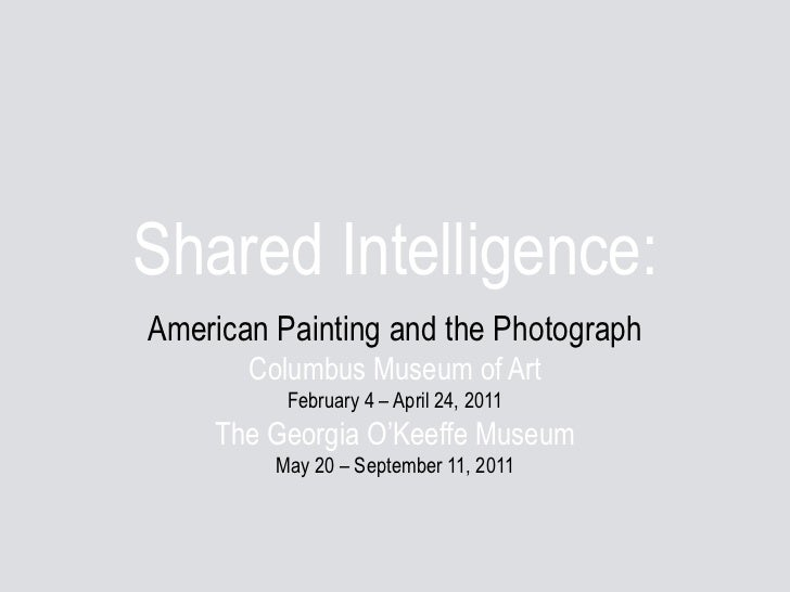 Shared Intelligence: <br />American Painting and the Photograph<br />Columbus Museum of Art<br />February 4 – April 24, 20...