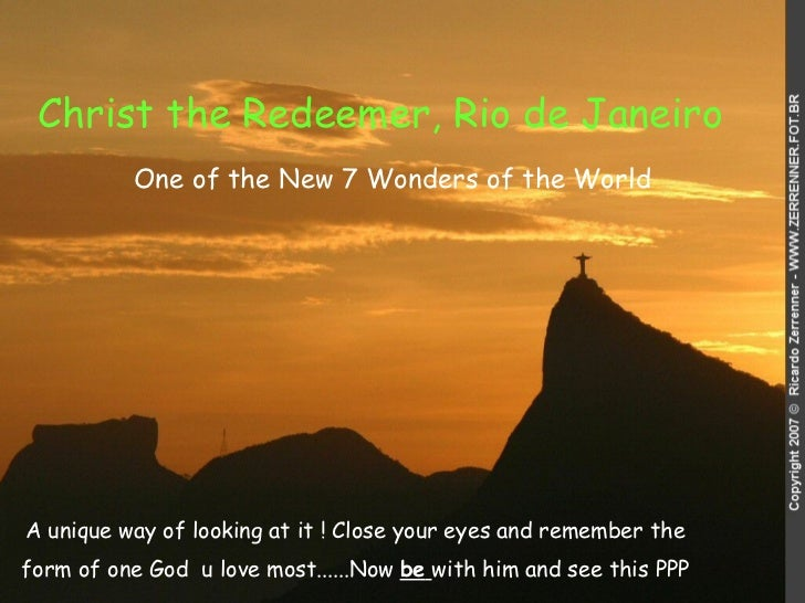 Christ the Redeemer, Rio de Janeiro   A unique way of looking at it ! Close your eyes and remember the form of one God  u ...