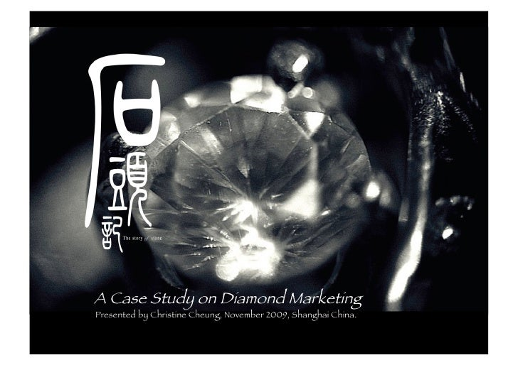 A Case Study on Diamond Marketing - what is the meaning of diamond to Chinese consumers?  what is the opportunity beyond the diamond wedding ring?
