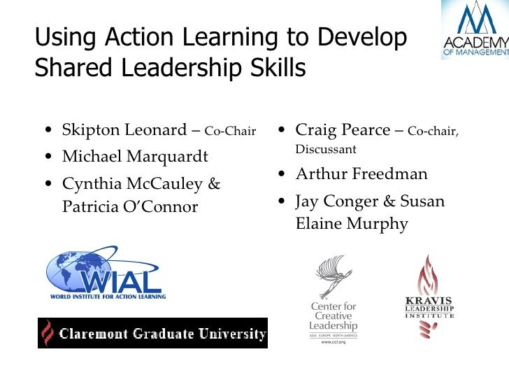 Using Action Learning to Develop Shared Leadership Skills <ul><li>Skipton Leonard –  Co-Chair </li></ul><ul><li>Michael Ma...