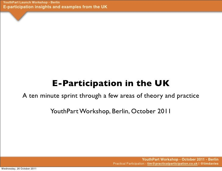 YouthPart Launch Workshop - Berlin E-participation insights and examples from the UK                              E-Partic...