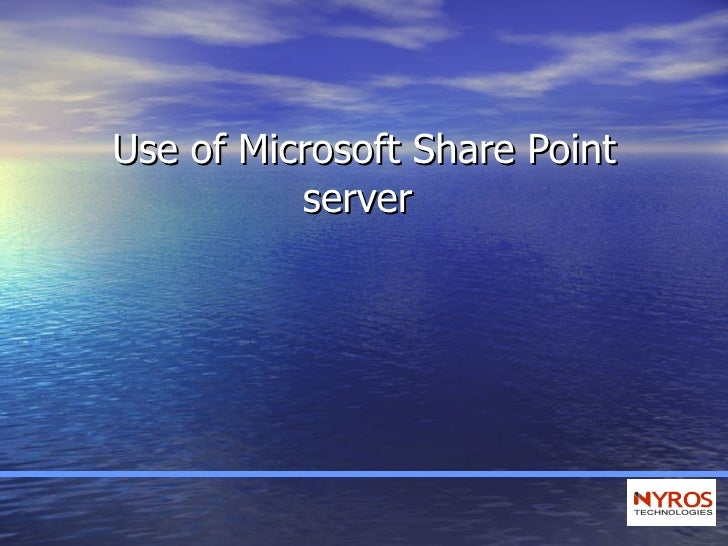 Use of Microsoft Share Point server