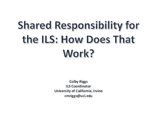 Colby RiggsILS CoordinatorUniversity of California, Irvinecmriggs@uci.edu
