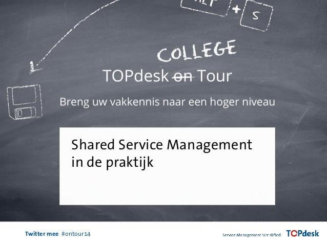 Twitter mee #ontour14 Shared Service Management in de praktijk