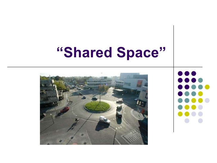 """"""" Shared Space"""""""