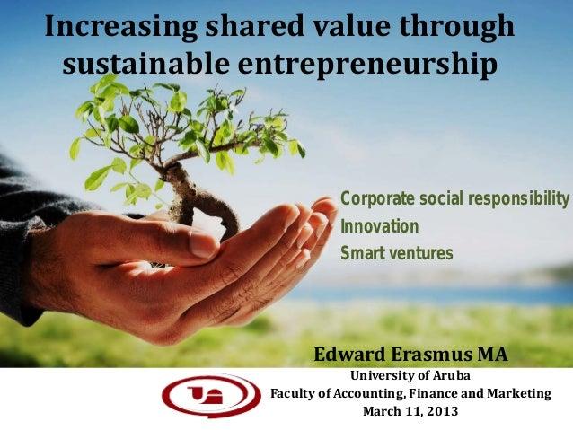 Increasing shared value through sustainable entrepreneurship                        Corporate social responsibility       ...