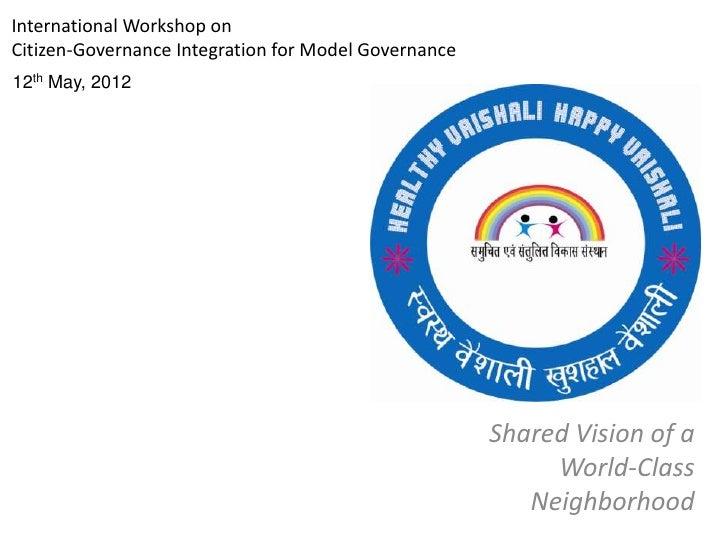 International Workshop onCitizen-Governance Integration for Model Governance12th May, 2012                                ...