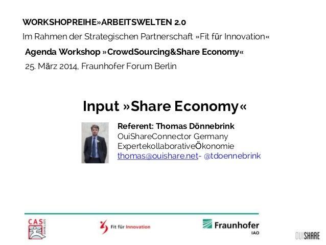 WORKSHOPREIHE»ARBEITSWELTEN 2.0 Im Rahmen der Strategischen Partnerschaft »Fit für Innovation« Agenda Workshop »CrowdSourc...