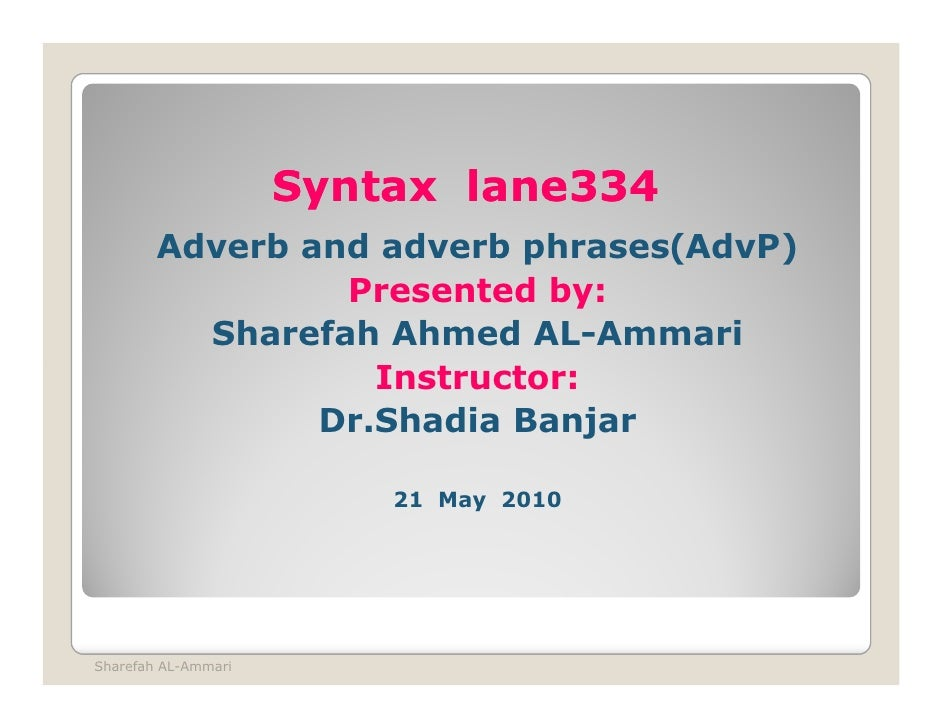 Syntax lane334                             lane334         Adverb and adverb phrases(AdvP)                  Presented by: ...