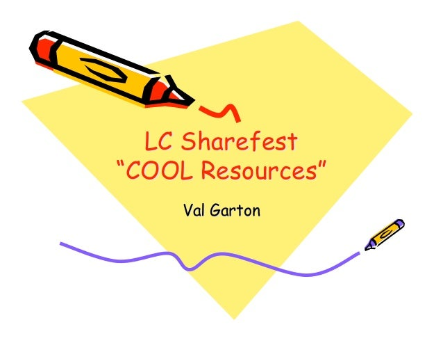 "LC Sharefest""COOL Resources""     Val Garton"