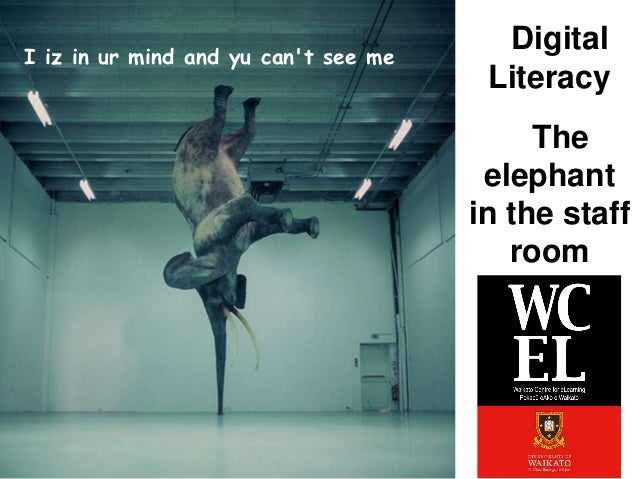 Digital Literacy: the elephant in the staff room - Sharefest 2012