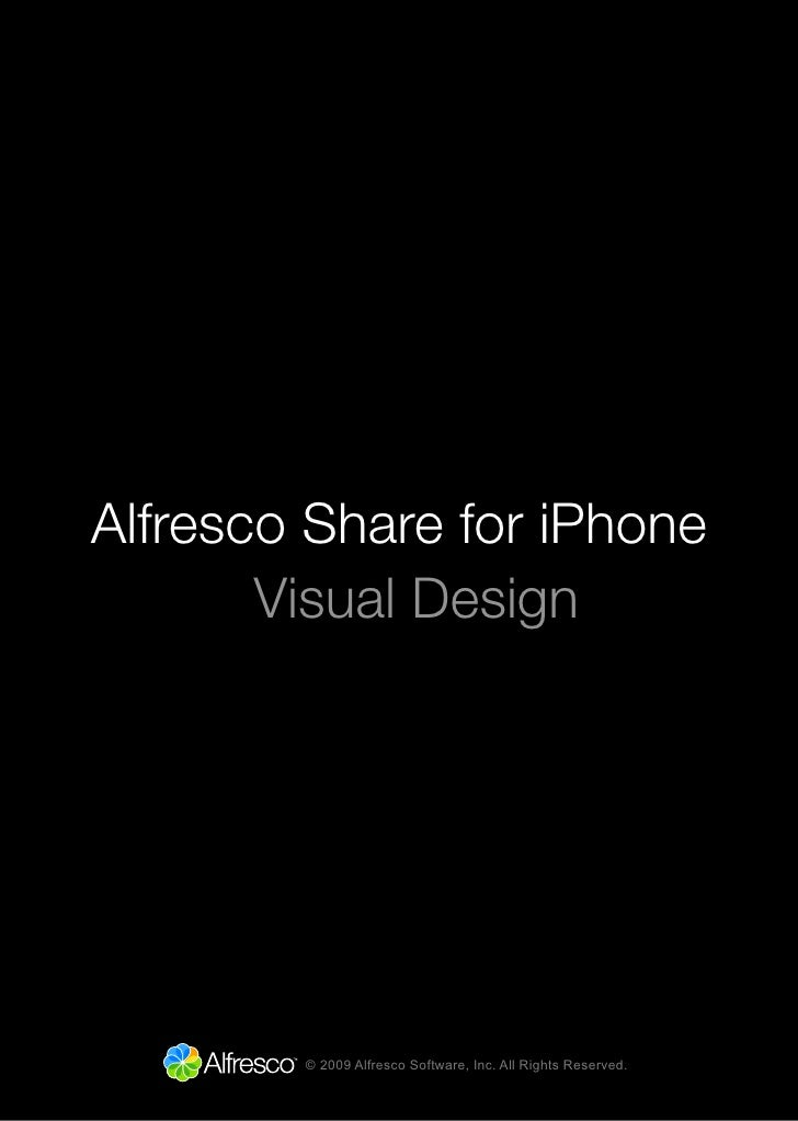 Alfresco Share for iPhone        Visual Design             © 2009 Alfresco Software, Inc. All Rights Reserved.