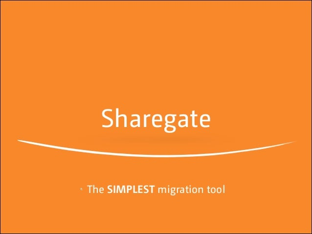 Sharegate The SIMPLEST migration tool