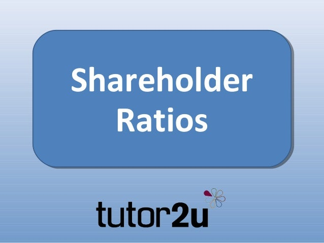 Interpreting Accounts - Shareholder Ratios