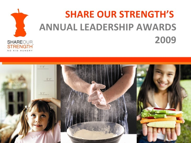 SHARE OUR STRENGTH'S  ANNUAL LEADERSHIP AWARDS 2009