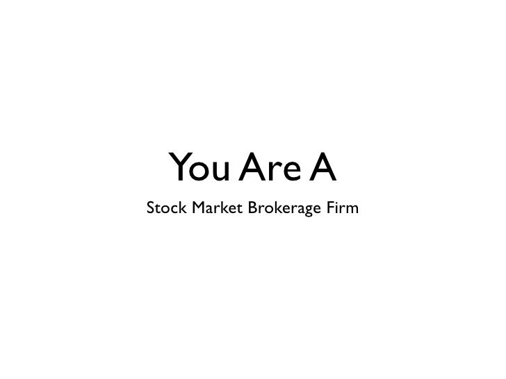 You Are AStock Market Brokerage Firm