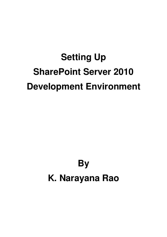 Setting Up SharePoint Server 2010Development Environment          By    K. Narayana Rao