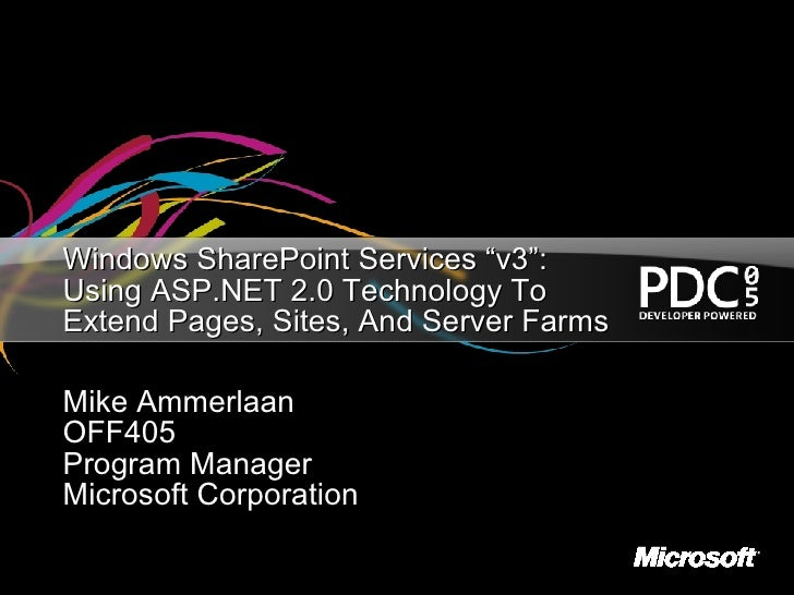 "Windows SharePoint Services ""v3"": Using ASP.NET 2.0 Technology To Extend Pages, Sites, And Server Farms Mike Ammerlaan OFF..."