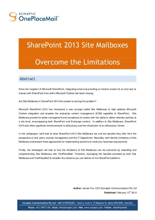 SharePoint 2013 Site Mailboxes                Overcome the LimitationsAbstractSince the inception of Microsoft SharePoint,...