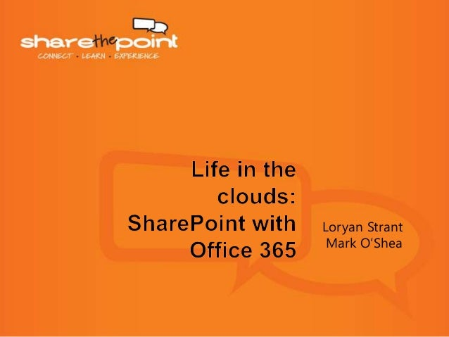 Life in the clouds: SharePoint and Office 365