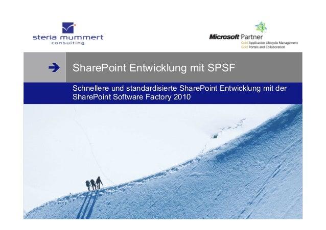 è è www.steria-mummert.de © Steria Mummert Consulting AG SharePoint Entwicklung mit SPSF Schnellere und standardisierte ...