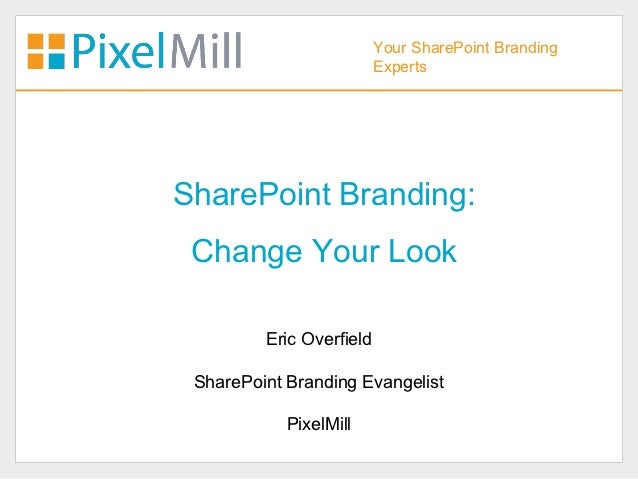 SharePoint Branding - Change Your Look