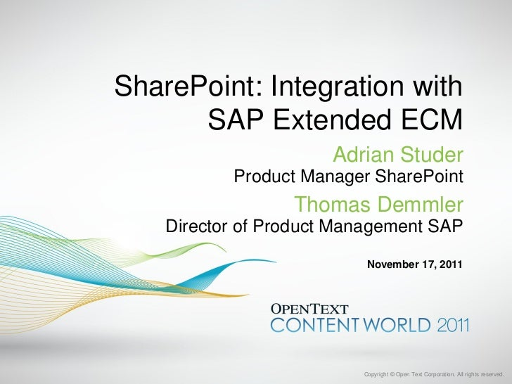 SharePoint: Integration with      SAP Extended ECM                       Adrian Studer           Product Manager SharePoin...