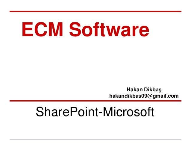 ECM SoftwareHakan Dikbaşhakandikbas09@gmail.comSharePoint-Microsoft