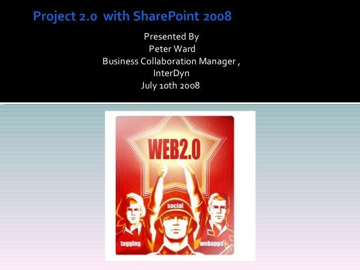 <ul><li>Presented By </li></ul><ul><li>Peter Ward </li></ul><ul><li>Business Collaboration Manager , InterDyn </li></ul><u...
