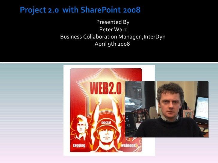 <ul><li>Presented By </li></ul><ul><li>Peter Ward </li></ul><ul><li>Business Collaboration Manager ,InterDyn </li></ul><ul...