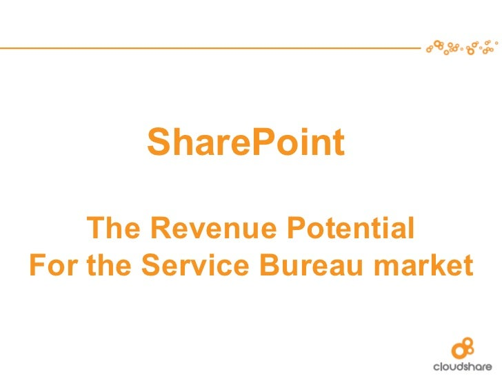 SharePoint  -  the opportunity for service bureaus