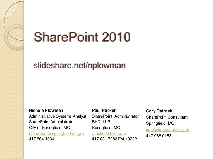 Nichole Plowman                  Paul Rucker                Cory OstroskiAdministrative Systems Analyst   SharePoint Admin...