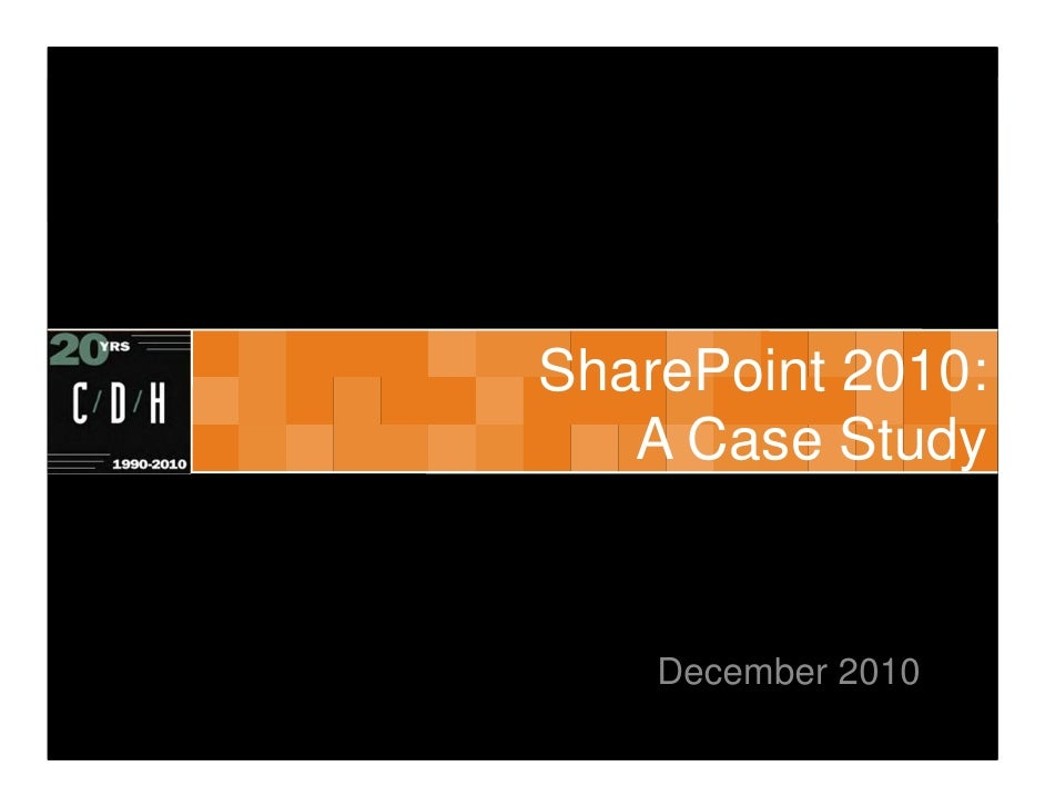 SharePoint 2010: A Case Study