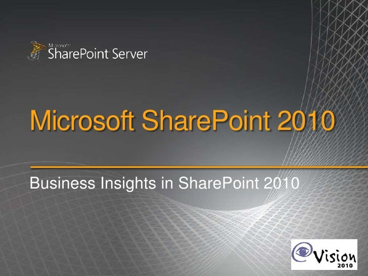 Microsoft SharePoint 2010<br />Business Insights in SharePoint 2010<br />
