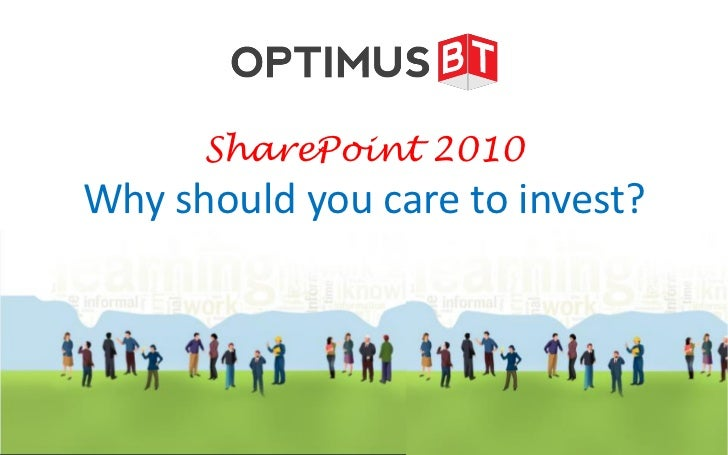 Share point 2010   why should you care to invest