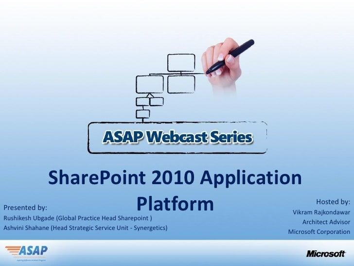 SharePoint 2010 ApplicationPresented by:            PlatformRushikesh Ubgade (Global Practice Head Sharepoint )           ...