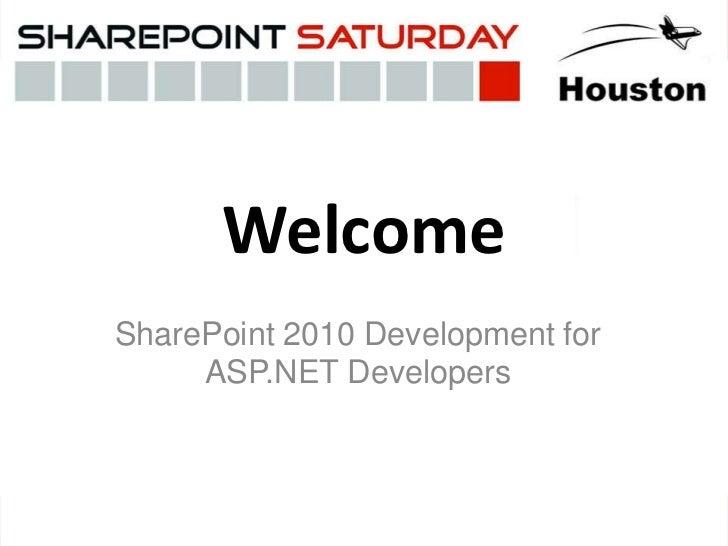 SharePoint 2010 Development for ASP.NET Developers - SharePoint Saturday Houston 2011