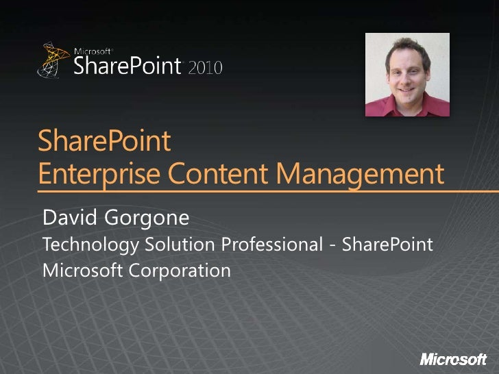 Share Point 2010 Ecm David Gorgone Micrsoft
