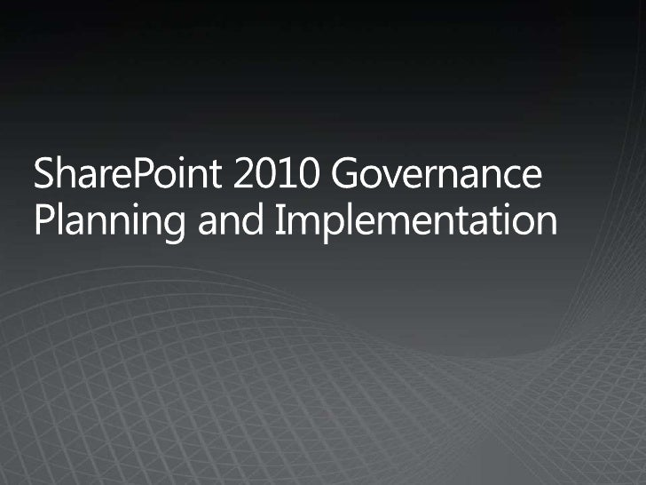 SharePoint 2010 Governance Planning and Implementation<br />