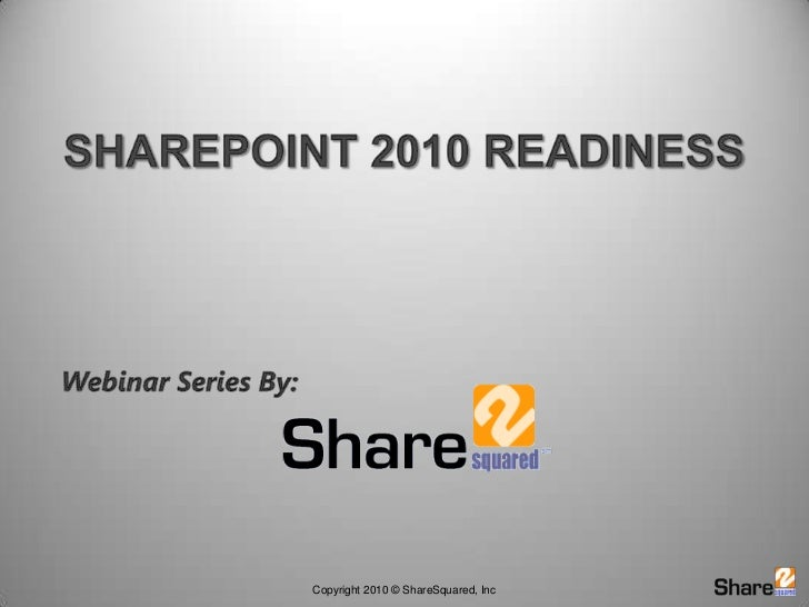 SharePoint 2010 Readiness<br />Webinar Series By:<br />