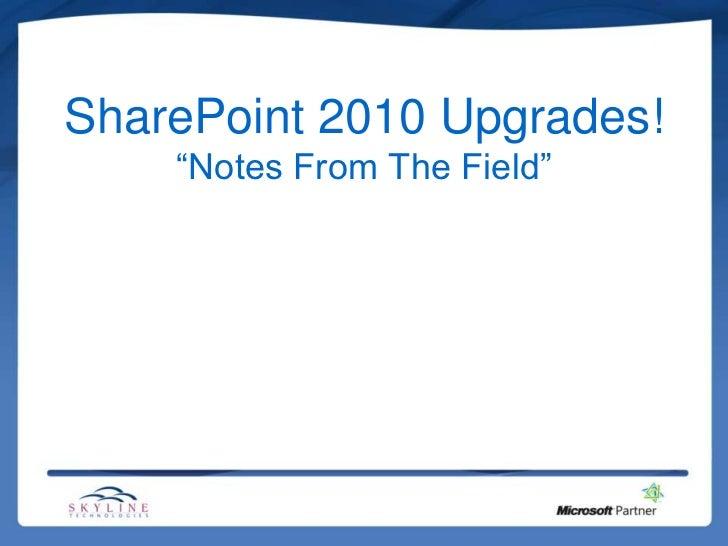 SharePoint 2010 upgrades!