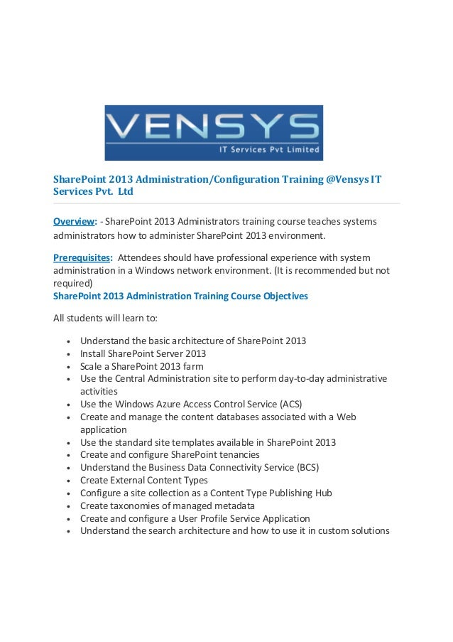 SharePoint 2013 Administration/Configuration Training @Vensys ITServices Pvt. LtdOverview: - SharePoint 2013 Administrator...