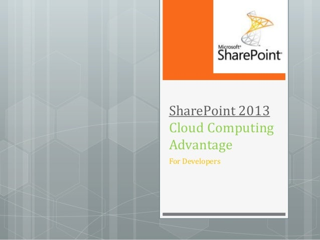 SharePoint 2013 Cloud Computing Advantage For Developers