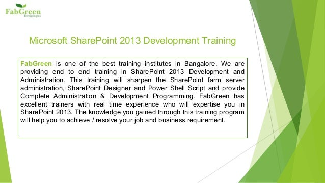 Microsoft SharePoint 2013 Development Training  FabGreen is one of the best training institutes in Bangalore. We are  prov...