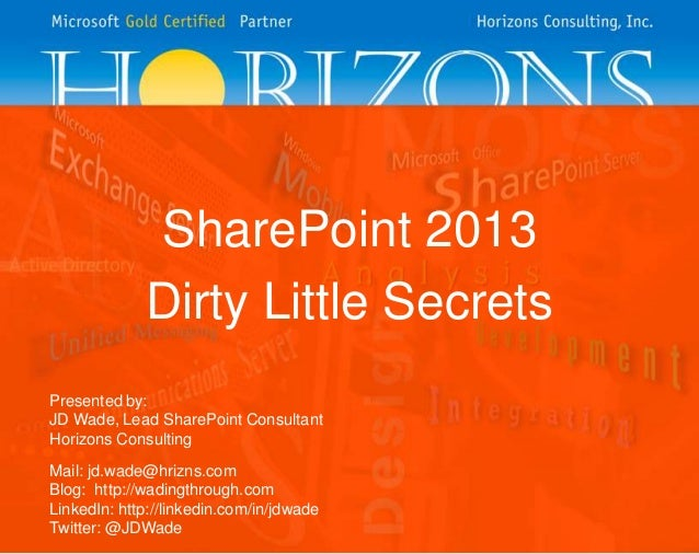 SharePoint Saturday Kansas City - SharePoint 2013's Dirty Little Secrets