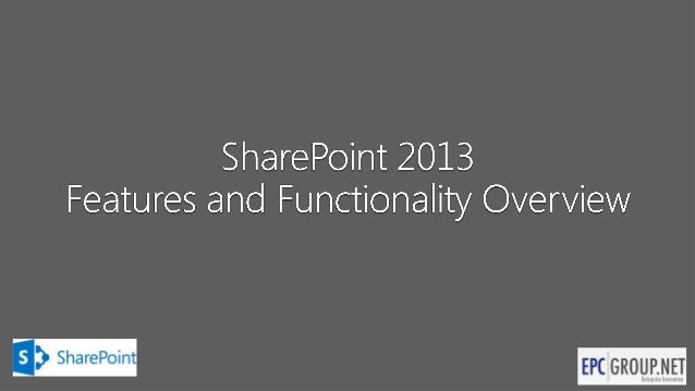 EPC Group - SharePoint 2013 Features and Functionality Overview