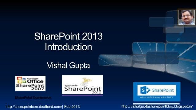 SharePoint Conferencehttp://sharepointcon.doattend.com/  Feb 2013   http://vishalguptasharepointblog.blogspot.in/