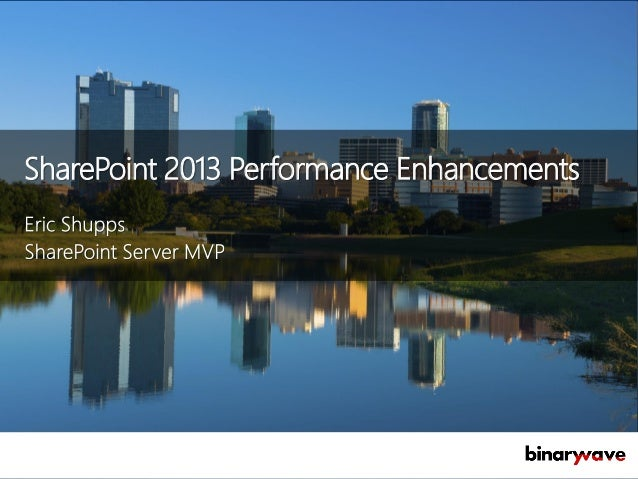 SharePoint 2013 Performance Enhancements
