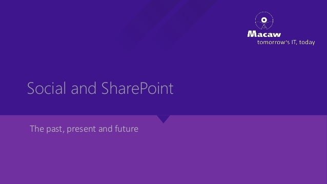 SharePoint and Social - The past, present and future